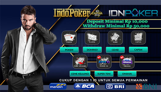 Agen Poker Online IDNPLAY Terpercaya Dengan Deposit 10rb